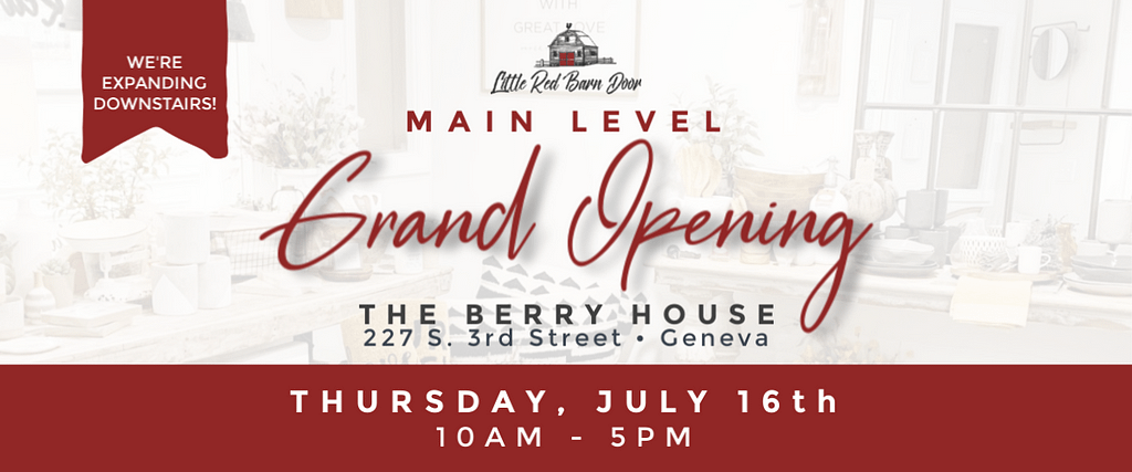Little Red Barn Door Main Level Grand Opening - July 16th